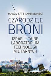 Czarodzieje broni. Izrael - tajne laboratorium..., Yaakov Katz, Amir Bohbot, Dom Wydawniczy REBIS Sp. z o.o.