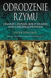 Odrodzenie Rzymu, Peter Heather, Dom Wydawniczy REBIS Sp. z o.o.