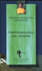 Tybetańska joga snu i śnienia, Tenzin Wangyal, Dom Wydawniczy REBIS Sp. z o.o.