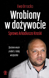 Wrobiony w dożywocie, Ewa Ornacka, Dom Wydawniczy REBIS Sp. z o.o.