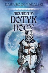 Aksamitny dotyk nocy, Dariusz Domagalski, Dom Wydawniczy REBIS Sp. z o.o.