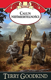Całun nieśmiertelności, Terry Goodkind, Dom Wydawniczy REBIS Sp. z o.o.