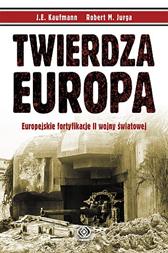 Twierdza Europa, J.E. Kaufmann, Robert M. Jurga, Dom Wydawniczy REBIS Sp. z o.o.