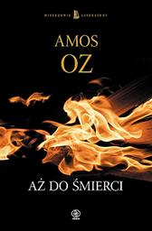 Aż do śmierci, Amos Oz, Dom Wydawniczy REBIS Sp. z o.o.