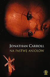 Na pastwę aniołów, Jonathan Carroll, Dom Wydawniczy REBIS Sp. z o.o.