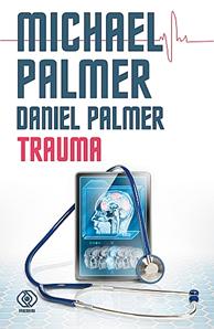 Trauma, Michael Palmer, Daniel Palmer, Dom Wydawniczy REBIS Sp. z o.o.