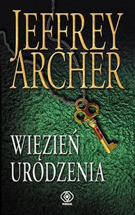 Więzień urodzenia, Jeffrey Archer, Dom Wydawniczy REBIS Sp. z o.o.