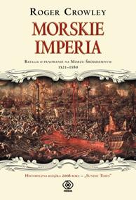 Morskie imperia, Roger Crowley, Dom Wydawniczy REBIS Sp. z o.o.