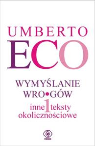 Wymyślanie wrogów, Umberto Eco, Dom Wydawniczy REBIS Sp. z o.o.