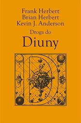 Droga do Diuny, Kevin J. Anderson, Frank Herbert, Brian Herbert, Dom Wydawniczy REBIS Sp. z o.o.