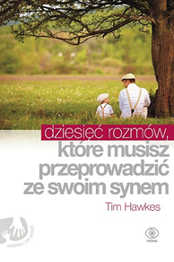 Dziesięć rozmów, które musisz przeprowadzić ze swoim synem, Tim Hawkes, Dom Wydawniczy REBIS Sp. z o.o.