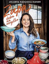 Zupa dobra na wszystko, Jolanta Naklicka-Kleser, Dom Wydawniczy REBIS Sp. z o.o.
