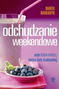 Odchudzanie weekendowe, Marek Bardadyn, Dom Wydawniczy REBIS Sp. z o.o.