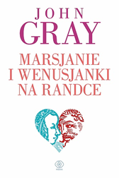 Marsjanie i Wenusjanki na randce, John Gray, Dom Wydawniczy REBIS Sp. z o.o.