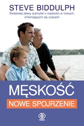 Męskość - nowe spojrzenie, Steve Biddulph, Dom Wydawniczy REBIS Sp. z o.o.