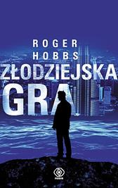 Złodziejska gra, Roger Hobbs, Dom Wydawniczy REBIS Sp. z o.o.