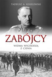 Zabójcy. Widma wychodzą z cienia, Tadeusz A. Kisielewski, Dom Wydawniczy REBIS Sp. z o.o.