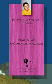 Prawdziwe źródło uzdrowienia, Tenzin Wangyal, Dom Wydawniczy REBIS Sp. z o.o.