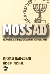 Mossad: najważniejsze misje izraelskich tajnych służb, Michael Bar-Zohar, Nissim Mishal, Dom Wydawniczy REBIS Sp. z o.o.