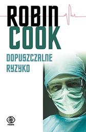 Dopuszczalne ryzyko, Robin Cook, Dom Wydawniczy REBIS Sp. z o.o.