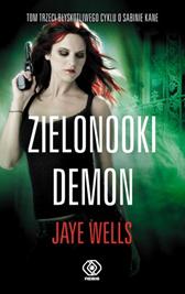 Zielonooki demon, Jaye Wells, Dom Wydawniczy REBIS Sp. z o.o.