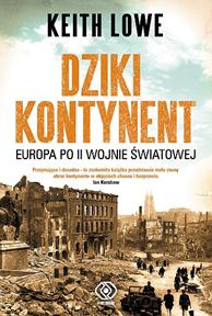 Dziki kontynent, Keith Lowe, Dom Wydawniczy REBIS Sp. z o.o.