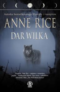 Dar wilka, Anne Rice, Dom Wydawniczy REBIS Sp. z o.o.