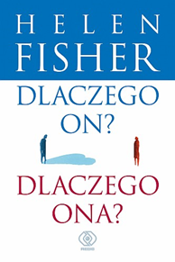 Dlaczego on? Dlaczego ona?, Helen Fisher, Dom Wydawniczy REBIS Sp. z o.o.