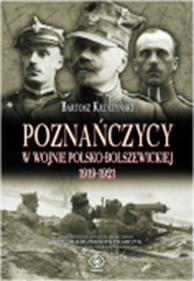 Poznańczycy w wojnie polsko-bolszewickiej 1919-1921, Bartosz Kruszyński, Dom Wydawniczy REBIS Sp. z o.o.