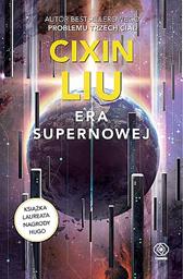 Era supernowej, Liu Cixin, Dom Wydawniczy REBIS Sp. z o.o.