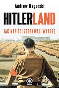 Hitlerland, Andrew Nagorski, Dom Wydawniczy REBIS Sp. z o.o.