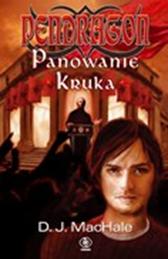 Pendragon. Panowanie kruka, D.J. MacHale, Dom Wydawniczy REBIS Sp. z o.o.
