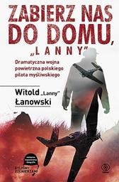 """Zabierz nas do domu, """"Lanny"""", Witold Łanowski, Dom Wydawniczy REBIS Sp. z o.o."""