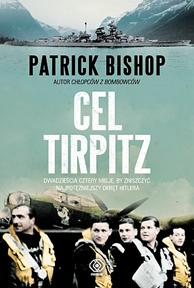 Cel Tirpitz, Patrick Bishop, Dom Wydawniczy REBIS Sp. z o.o.