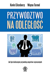 Przywództwo na odległość, Kevin Eikenberry, Wayne Turmel, Dom Wydawniczy REBIS Sp. z o.o.