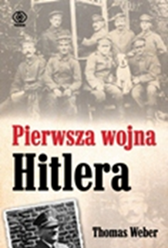 Pierwsza wojna Hitlera, Thomas Weber, Dom Wydawniczy REBIS Sp. z o.o.
