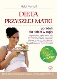 Dieta przyszłej matki, Heidi Murkoff, Sharon Mazel, Dom Wydawniczy REBIS Sp. z o.o.
