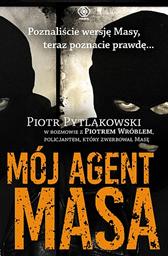Mój agent Masa, Piotr Pytlakowski, Piotr Wróbel, Dom Wydawniczy REBIS Sp. z o.o.