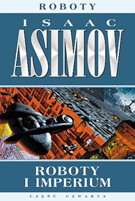 Roboty i imperium, Isaac Asimov, Dom Wydawniczy REBIS Sp. z o.o.