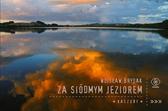 Za siódmym jeziorem. Kaszuby, Wojsław Brydak, Dom Wydawniczy REBIS Sp. z o.o.