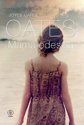 Mama odeszła, Joyce Carol Oates, Dom Wydawniczy REBIS Sp. z o.o.