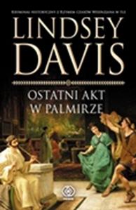 Ostatni akt w Palmirze, Lindsey Davis, Dom Wydawniczy REBIS Sp. z o.o.