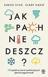 Jak pachnie deszcz?, Simon King, Clare Nasir, Dom Wydawniczy REBIS Sp. z o.o.