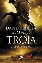 Troja. Upadek królów, David Gemmell, Stella Gemmell, Dom Wydawniczy REBIS Sp. z o.o.