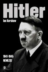 Hitler t. 2 cz. 2 (1941-1945) Nemezis, Ian Kershaw, Dom Wydawniczy REBIS Sp. z o.o.