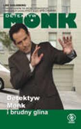 Detektyw Monk i brudny glina, Lee Goldberg, Dom Wydawniczy REBIS Sp. z o.o.