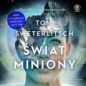Świat miniony, Tom Sweterlitsch, Dom Wydawniczy REBIS Sp. z o.o.