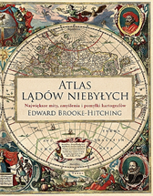 Atlas lądów niebyłych, Edward Brooke-Hitching, Dom Wydawniczy REBIS Sp. z o.o.