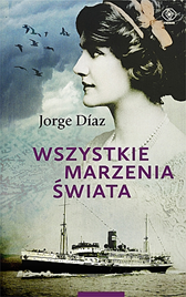 Wszystkie marzenia świata, Jorge Diaz, Dom Wydawniczy REBIS Sp. z o.o.