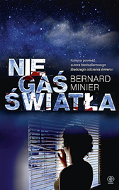 Nie gaś światła, Bernard Minier, Dom Wydawniczy REBIS Sp. z o.o.